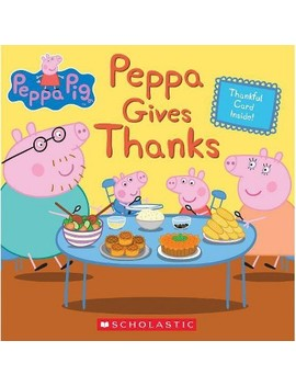 Peppa Gives Thanks   (Peppa Pig) (Paperback) by (Peppa Pig) (Paperback)
