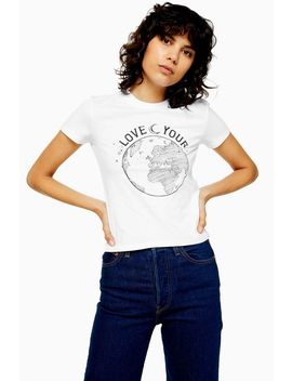 100% Organic Cotton Love Your World Top by Topshop