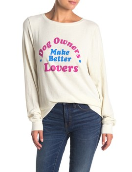 Dow Owners Better Lovers Sweatshirt by Wildfox