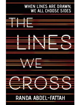The Lines We Cross by Randa Abdel Fattah