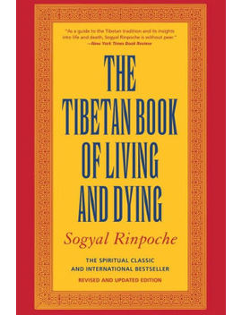 The Tibetan Book Of Living And Dying (Revised And Updated Edition) by Sogyal Rinpoche
