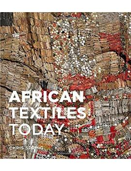 African Textiles Today by Better World Books