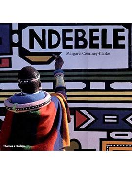 Ndebele: The Art Of An African Tribe by Better World Books