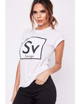 Toni White Savage Slogan T Shirt by Misspap