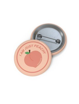 I Am Just Peachy Pin Buttons by Kokopiecoco