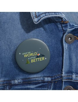 Leave The World A Little Better   Koko Pin by Kokopiecoco