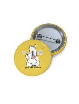 Life Is Llamazing   Eating Is Meditation Pin Buttons by Kokopiecoco