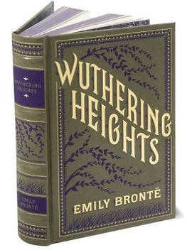 Wuthering Heights (Barnes & Noble Collectible Editions) by Emily Brontëemily Brontë