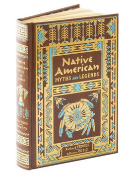 Native American Myths And Legends (Barnes & Noble Collectible Editions) by Richard Erdoes