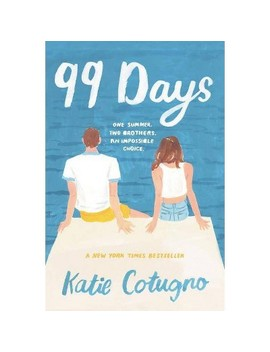 99 Days   By Katie Cotugno (Paperback) by By Katie Cotugno (Paperback)