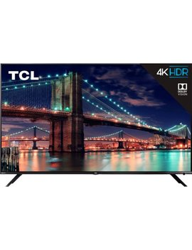 "55"" Class   Led   6 Series   2160p   Smart   4 K Uhd Tv With Hdr Roku Tv by Tcl"