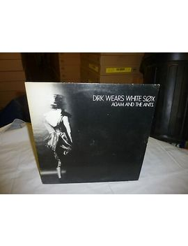 Original Adam & The Ants   Dirk Wears White Sox Lp by Ebay Seller