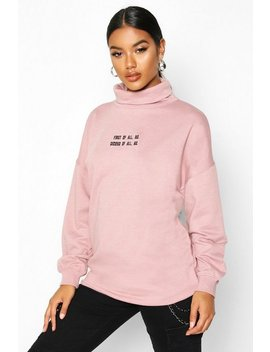 Slogan Embroidered High Neck Sweat by Boohoo