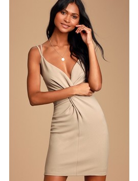 Callaway Taupe Twist Front Bodycon Dress by Lulus