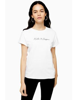 Petite Make It Happen T Shirt by Topshop