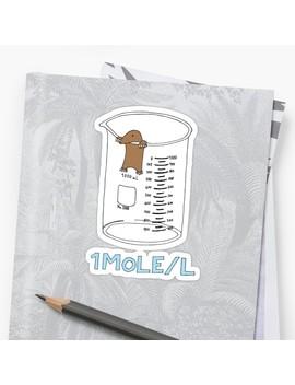 Chemistry 1 Mole Per Litre For Mole Or Avogadro's Day Sticker by Geek Topia