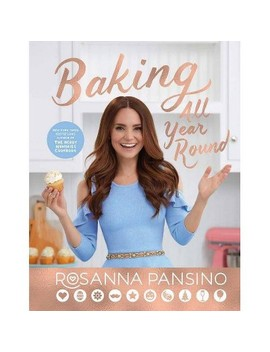 Baking All Year Round By Rosanna Pansino (Hardcover) by Readerlink