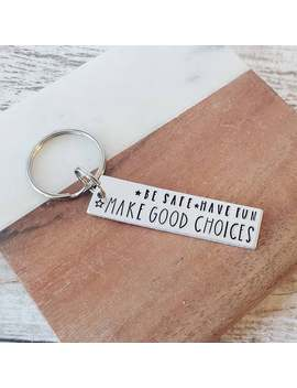 Make Good Choices, New Driver Key Chain, Sweet 16 Keychain, Teenager Birthday Gift, College Student, Son Gift, Daughter Gift, Be Safe by Etsy