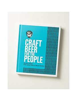 Brew Dog Craft Beer For The People Book by Olivar Bonas