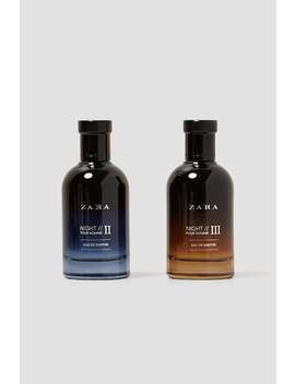 Night Pour Homme Ii + Iii 100 Ml Perfumes Accessories Man by Zara
