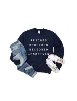 Rescued, Redeemed, Restored Forgiven Christian Sweatshirt For Women, Bible Study, Church Sunday Jesus Blessed, Fall Hoodie, Gifts For Her by Etsy