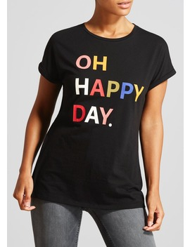 Oh Happy Day Slogan T Shirt by Matalan