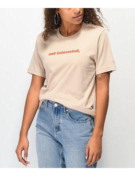 Rebel Soul Not Interested Khaki T Shirt by Rebel Soul