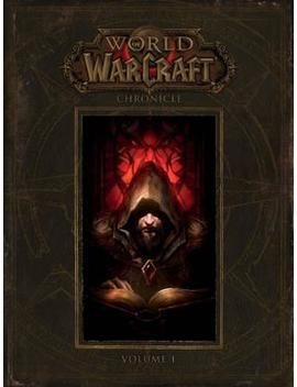 world-of-warcraft:-chronicle-volume-1 by blizzard