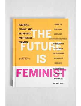 the-future-is-feminist-by-mallory-farrugia-and-jessica-valenti by urban-outfitters