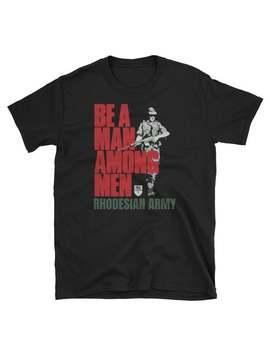 be-a-man-among-men---rhodesian-army-shirt-unisex-t-shirt by etsy