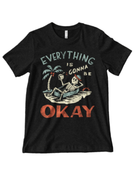 'gonna Be Okay' Shirt by Wicked