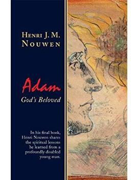 Adam: God's Beloved by Better World Books
