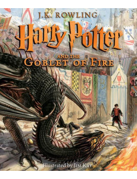Harry Potter And The Goblet Of Fire: The Illustrated Edition (Harry Potter Series #4) by J. K. Rowling