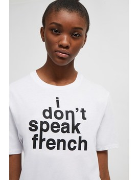 I Don't Speak French Slogan T Shirt by French Connection
