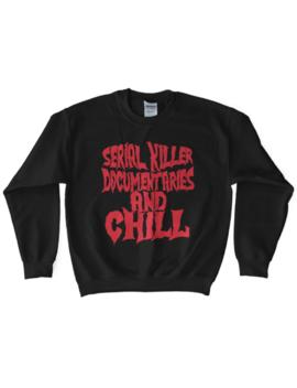 'serial Killer Documentaries' Sweatshirt by Wicked