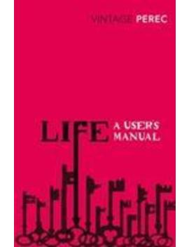 Life : A User's Manual by Georges Perec