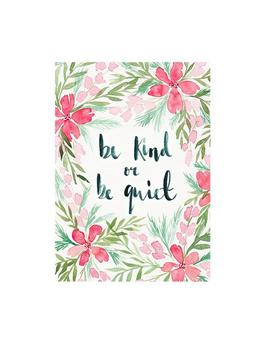 Be Kind Or Be Quiet Watercolour Art Print Be Kind Or Be Quiet Watercolour Art Print by Joy Jen