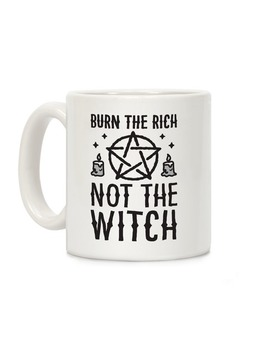 Burn The Rich Not The Witch by Human