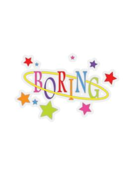 boring!-sticker by tunnel-vision