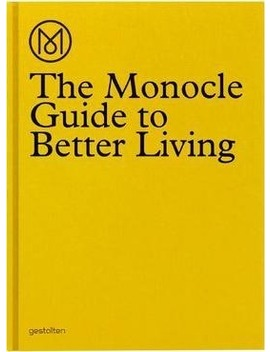 The Monocle Guide To Better Living by The Monocle
