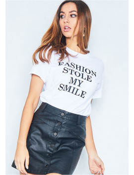 Keira White Fashion Stole My Smile Slogan T Shirt by Missy Empire