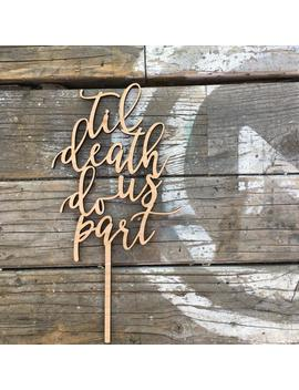 """Til Death Do Us Part Wedding Cake Topper, 5\"""" Inches   Laser Cut Unique Modern Calligraphy Wood Toppers By Ngo Creations by Etsy"""