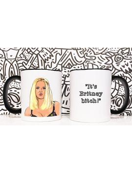 Britney Spears Mug   It's Britney Bitch by Etsy