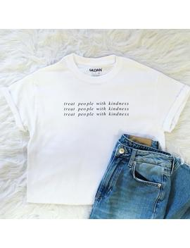 Treat People With Kindness Shirt by Etsy