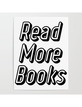 Reading Read More Books Teacher School Funny Gift Poster by Society6