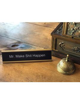 Funny Desk Name Plate   Mr. Make Shit Happen | Funny Office Gift by Etsy