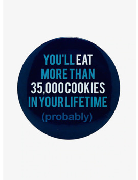 Eat Cookies Lifetime Button by Hot Topic