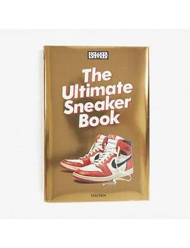 Sneaker Freaker/The Ultimate Sneaker Book   Article No. 978 3 8365 7223 1 by Sneaker Freaker