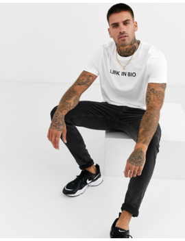 Asos Design T Shirt With Link In Bio Print by Asos Design