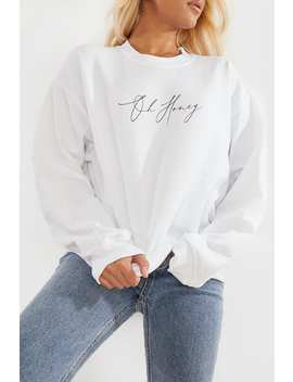 Billie Faiers White 'oh Honey' Slogan Sweatshirt by In The Style